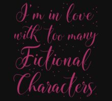 I'm in love with too many fictional characters (in pink) Kids Tee