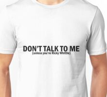 Ricky Whittle | Don't Talk To Me Unisex T-Shirt