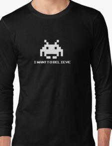 Space Invaders - I Want To Believe Long Sleeve T-Shirt