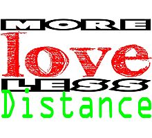 More Love less Distance 3 Photographic Print