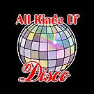 All Kinds Of Disco by jefph