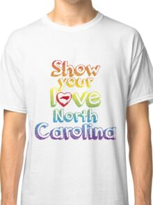 Show Your Love North Carolina Classic T-Shirt