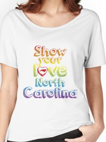 Show Your Love North Carolina Women's Relaxed Fit T-Shirt