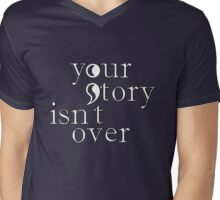 Your Story Isn't Over Mens V-Neck T-Shirt