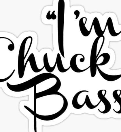 """""""I'm Chuck Bass"""" - Gossip Girl Sticker"""