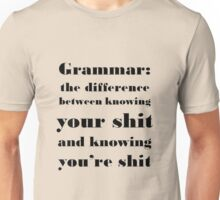 Grammar: The Difference Between Your and You're Unisex T-Shirt
