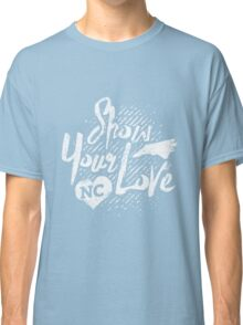 Show Your Love North Carolina, white design  Classic T-Shirt