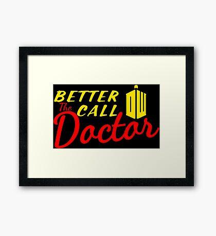 Better call the Doctor ! Framed Print