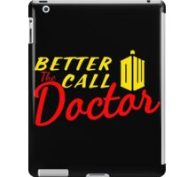 Better call the Doctor ! iPad Case/Skin