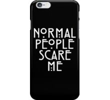 Normal People Scare Me - American Horror Story iPhone Case/Skin