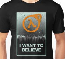 I Want to Believe HL3 Unisex T-Shirt