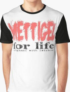 Mettigel for Life Graphic T-Shirt