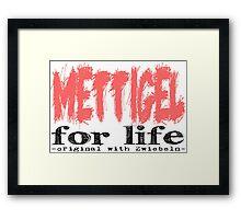 Mettigel for Life Framed Print