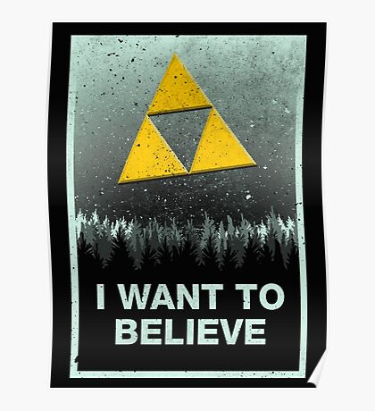 I want to believe in the Triforce Poster