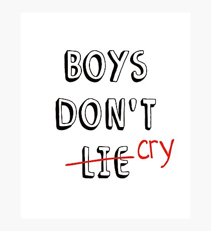 Boys don't cry Photographic Print