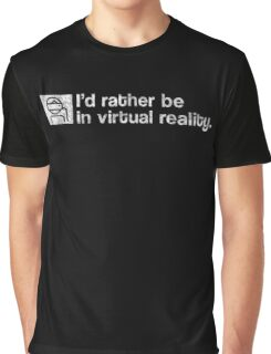 I'd Rather Be In Virtual Reality - White Dirty Graphic T-Shirt