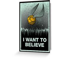 I want to believe in magic Greeting Card