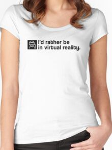 I'd Rather Be In Virtual Reality - Black Clean Women's Fitted Scoop T-Shirt