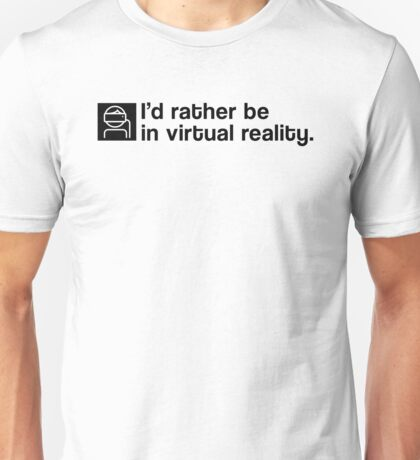 I'd Rather Be In Virtual Reality - Black Clean Unisex T-Shirt