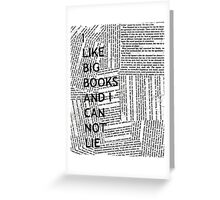 I Like Big Books And I Can Not Lie Greeting Card
