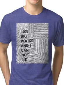 I Like Big Books And I Can Not Lie Tri-blend T-Shirt