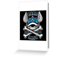 Dead Last Greeting Card