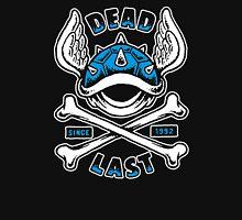 Dead Last Unisex T-Shirt