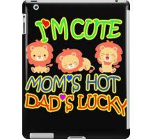 Im Cute Moms Hot Dads lucky iPad Case/Skin