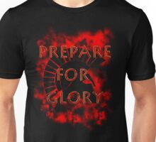 Spartan - Prepare for Glory-Spartan Warrior - Rise of the empire Unisex T-Shirt