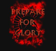 Spartan - Prepare for Glory-Spartan Warrior - Rise of the empire T-Shirt