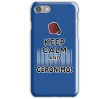 Keep Calm and Geronimo! iPhone Case/Skin