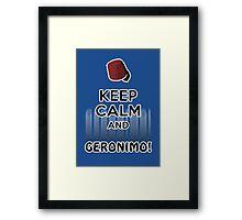 Keep Calm and Geronimo! Framed Print