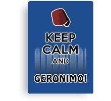 Keep Calm and Geronimo! Canvas Print
