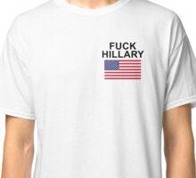 Fuck Hillary Classic T-Shirt