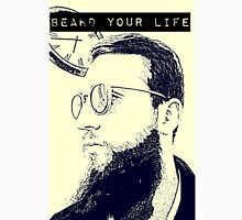 beard your life Unisex T-Shirt