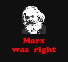 Marx was right #3 Unisex T-Shirt