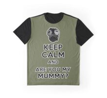 Keep Calm and Are You My Mummy? Graphic T-Shirt