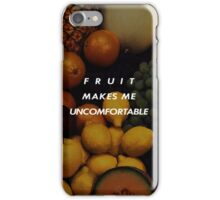 Fruit Makes Me Uncomfortable iPhone Case/Skin