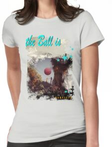 the Ball Womens Fitted T-Shirt