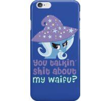 You Talking Sh*t About My Waifu? iPhone Case/Skin