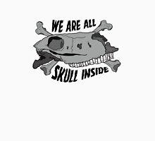 We are all skull inside Unisex T-Shirt