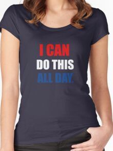 I Can Do This All Day. Women's Fitted Scoop T-Shirt