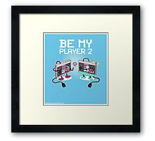 Be My Player 2 prints Framed Print