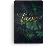 Tacos in the Tropics Canvas Print