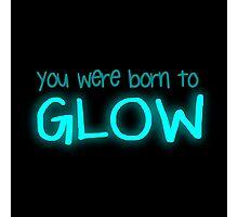 Born to glow Photographic Print