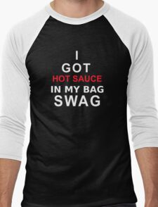 I Got Hot Sauce In My Bag Swag T-shirt Men's Baseball ¾ T-Shirt