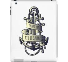 Trust me, I'm a Sailor iPad Case/Skin
