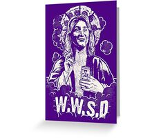 WWSD Fast Times at Ridgemont High Movie Quote Greeting Card