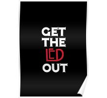 Get the Led Out Poster