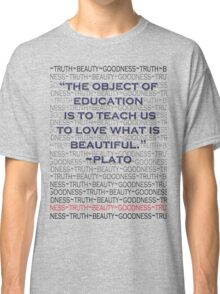 Education: For Beauty's Sake Classic T-Shirt